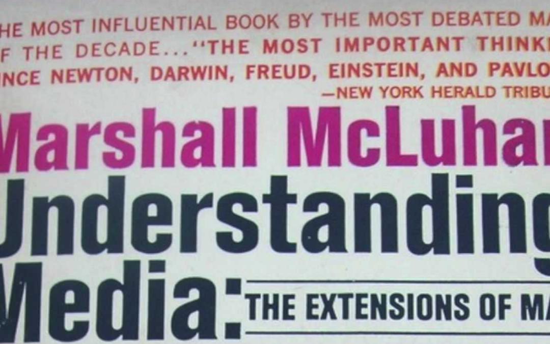 Contentmarketing: leer van Marshall McLuhan